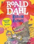 Roald Dahl, Matthew Fitt - Reekin Rhymes - 9781785301834 - V9781785301834