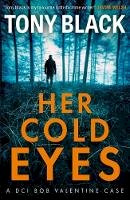Tony Black - Her Cold Eyes (DI Bob Valentine) - 9781785301902 - 9781785301902