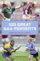 Scally, John - 100 Great GAA Moments - 9781785302169 - V9781785302169