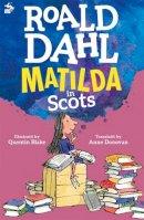 Roald Dahl, Anne Donovan - Matilda in Scots - 9781785302350 - V9781785302350