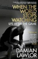 Lawlor, Damian - When the World Stops Watching: Is There Life After Sport? - 9781785303128 - 9781785303128