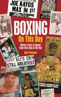 Parkinson, Nick - Boxing on This Day: History, Facts & Figures from Every Day of the Year - 9781785310522 - V9781785310522