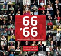Eastley, Matt - 66 on 66: 'I Was There' Memories from English Football's Greatest Day - 9781785311710 - V9781785311710