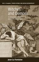 Fontaine, Jean La - Witches and Demons: A Comparative Perspective on Witchcraft and Satanism (Studies in Public and Applied Anthropology) - 9781785330858 - V9781785330858