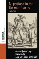- Migrations in the German Lands, 1500-2000 (Spektrum: Publications of the German Studies Association) - 9781785331442 - V9781785331442