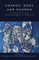 - Cosmos, Gods and Madmen: Frameworks in the Anthropologies of Medicine - 9781785331770 - V9781785331770