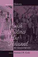 - Jewish Histories of the Holocaust: New Transnational Approaches (Making Sense of History) - 9781785333439 - V9781785333439