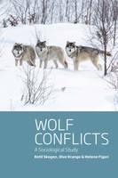 Skogen, Ketil, Krange, Olve, Figari, Helene - Wolf Conflicts: A Sociological Study (Interspecies Encounters) - 9781785334207 - V9781785334207