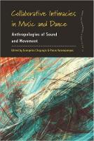 - Collaborative Intimacies in Music and Dance: Anthropologies of Sound and Movement (Dance and Performance Studies) - 9781785334535 - V9781785334535