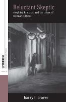 Craver, Harry T. - Reluctant Skeptic: Siegfried Kracauer and the Crises of Weimar Culture (Spektrum: Publications of the German Studies Association) - 9781785334580 - V9781785334580