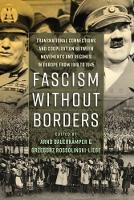 - Fascism without Borders: Transnational Connections and Cooperation between Movements and Regimes in Europe from 1918 to 1945 - 9781785334689 - V9781785334689