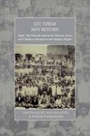 - Let Them Not Return: Sayfo – The Genocide Against the Assyrian, Syriac, and Chaldean Christians in the Ottoman Empire (War and Genocide) - 9781785334986 - V9781785334986