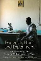 - Evidence, Ethos and Experiment: The Anthropology and History of Medical Research in Africa - 9781785335006 - V9781785335006