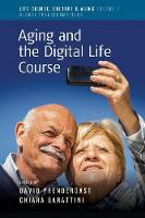 - Aging and the Digital Life Course (Life Course, Culture and Aging: Global Transformations) - 9781785335013 - V9781785335013