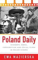 Mazierska, Ewa - Poland Daily: Economy, Work, Consumption and Social Class in Polish Cinema - 9781785335365 - V9781785335365