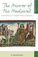 Fazioli, K. Patrick - The Mirror of the Medieval. An Anthropology of the Western Historical Imagination.  - 9781785335440 - V9781785335440
