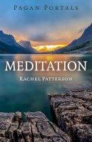 Patterson, Rachel - Pagan Portals - Meditation - 9781785350306 - V9781785350306