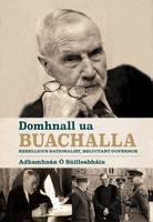 Adhamhnán Ó Súilleabháin - Domhnall Ua Buchalla: Rebellious Nationalist, Reluctant Governor - 9781785370076 - KOC0013126