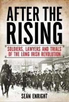 Enright, Sean - After The Rising: Soldiers, Lawyers, and Trials of the Irish Revolution - 9781785370526 - V9781785370526