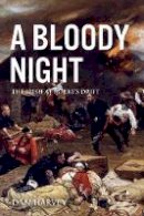 Harvey, Dan - A Bloody Night: The Irish at Rorke's Drift - 9781785371295 - 9781785371295