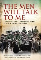 Síobhra Aiken et al - The Men Will Tallk To Me: Ernie O'Malley's Interviews With The Northern Divisions - 9781785371646 - 9781785371646
