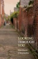 Gerald Dawe - Looking Through You: Northern Chronicles - 9781785372810 - 9781785372810