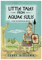 McKeown, Gerry - Little Tales from Aquae Sulis - 9781785451485 - V9781785451485