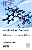 Le Roux, Muriel, Gueritte, Françoise - Navelbine® and Taxotère®: Histories of Sciences - 9781785481451 - V9781785481451