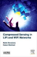 Benslama, Malek, Mokhtari, Hatem - Compressed Sensing in Li-Fi and Wi-Fi Networks - 9781785482007 - V9781785482007