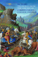 Kidd, Peter - 500 Years: Treasures from the Library of Corpus Christi College, Oxford - 9781785510878 - V9781785510878