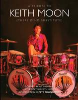 Snowball, Ian - Keith Moon: There is No Substitute - 9781785581489 - V9781785581489