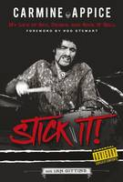 Gittins, Ian - Carmine Appice: Stick it!: My Life of Sex, Drums and Rock 'n' Roll - 9781785582271 - V9781785582271