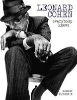 Kubernik, Harvey - Leonard Cohen: Everybody Knows - 9781785584367 - V9781785584367