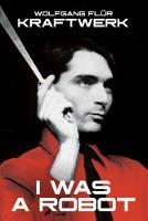 Flur, Wolfgang - Kraftwerk: I Was a Robot - 9781785585807 - V9781785585807