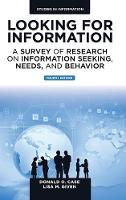 Donald O. Case - Looking for Information: A Survey of Research on Information Seeking, Needs, and Behavior: 4th Edition (Studies in Information) - 9781785609688 - V9781785609688