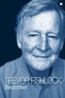 Fishlock, Trevor - Reporter - 9781785620522 - V9781785620522