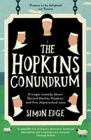 Edge, Simon - The Hopkins Conundrum: A Tragic Comedy About Gerard Manley Hopkins and Five Shipwrecked Nuns - 9781785630330 - V9781785630330