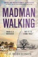 L.F. Robertson - Madman Walking - 9781785652837 - 9781785652837
