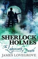 Lovegrove, James - Sherlock Holmes - The Labyrinth of Death - 9781785653377 - V9781785653377