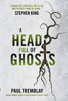 Paul Tremblay - A Head Full of Ghosts - 9781785653674 - V9781785653674