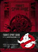 Erik Burnham, Kyle Hotz - Tobin's Spirit Guide: Official Ghostbusters Edition - 9781785654084 - 9781785654084