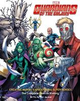 Mark Sumerak - Guardians of the Galaxy: Creating Marvel's Spacefaring Super Heroes - 9781785655302 - KAK0001907