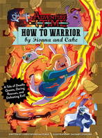 Christopher Hastings - Adventure Time - How to Warrior by Fionna and Cake - 9781785655906 - V9781785655906