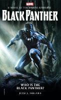 Jesse J. Holland - Marvel novels - Who is the Black Panther?: A Novel of the Marvel Universe: 3 - 9781785659478 - KKD0007150