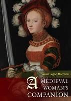 Morrison, Susan Signe - Medieval Woman's Companion - 9781785700798 - V9781785700798