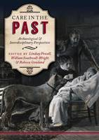 Lindsay Powell, William Southwell-Wright, Rebecca Gowland - Care in the Past: Archaeological and Interdisciplinary Perspectives - 9781785703355 - V9781785703355