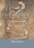 Larsson, Mats - Life and Death in the Mesolithic of Sweden - 9781785703850 - V9781785703850