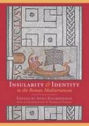 - Insularity and Identity in the Roman Mediterranean - 9781785705809 - V9781785705809