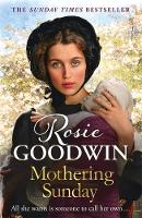 Goodwin, Rosie - Mothering Sunday: The most heart-rending saga you'll read this year (Days of the Week 1) - 9781785762338 - V9781785762338