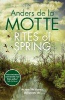 Motte, Anders de la - Rites of Spring: The internationally bestselling new crime series - 9781785769481 - 9781785769481